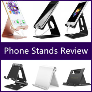 Best phone stands review